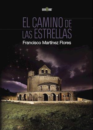 El camino de las estrellas af Francisco Martínez Flores