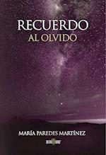 Recuerdo al olvido af Maria Paredes Martinez