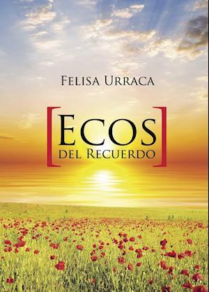 Ecos del Recuerdo af Felisa Urraca A