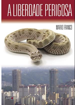 A liberdade perigosa af Mario Franco Rodriguez