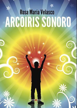 Arcoiris sonoro af Rosa Maria Velasco