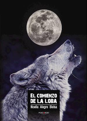 El comienzo de la loba af Noelia Alegre Bielsa