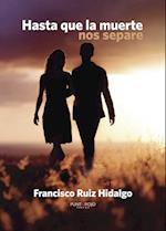 Hasta que la muerte nos separe af Francisco Ruiz Hidalgo