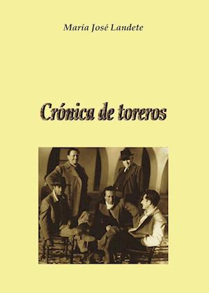 Crónica de toreros