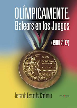 Olímpicamente. Balears en los Juegos (1900-2012)