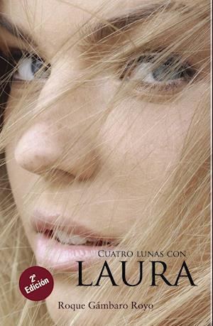 Cuatro lunas con Laura. 2ª Edición af Roque Gambaro Royo