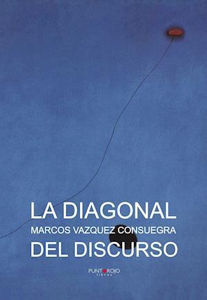 La diagonal del discurso af Marcos Vazquez Consuegra