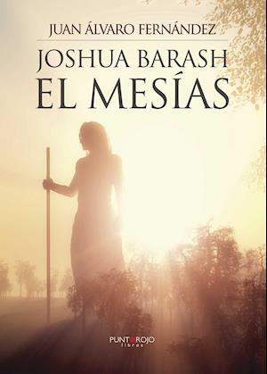 Joshua Barash el mesías af Juan Alvaro Fernandez Suarez