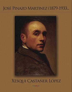 José Pinazo Martínez (1879-1933) af Xesqui Castaner