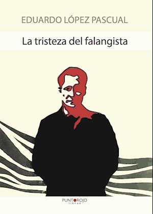 La tristeza del falangista