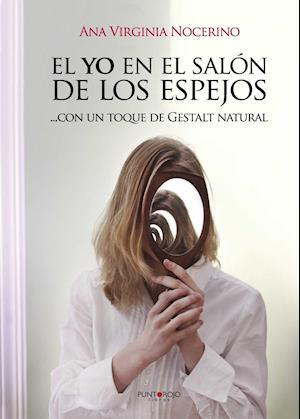 El yo en el salón de los espejos, con un toque de Gestalt natural