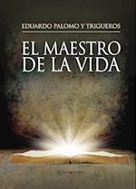 El Maestro de la vida af Eduardo Palomo Y Trigueros