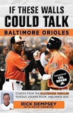 Baltimore Orioles (If These Walls Could Talk)