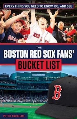 Bog, paperback The Boston Red Sox Fans' Bucket List af Peter Abraham