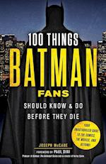 100 Things Batman Fans Should Know & Do Before They Die af Joseph Mccabe