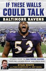 Baltimore Ravens (If These Walls Could Talk)