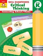 Skill Sharpeners Critical Thinking, Grade K (Skill Sharpeners Critical Thinking)