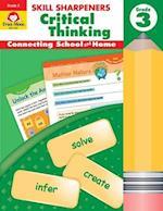Skill Sharpeners Critical Thinking, Grade 3 (Skill Sharpeners Critical Thinking)