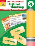 Skill Sharpeners Critical Thinking, Grade 4 (Skill Sharpeners Critical Thinking)