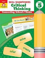 Skill Sharpeners Critical Thinking, Grade 5 (Skill Sharpeners Critical Thinking)