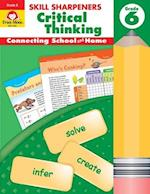 Skill Sharpeners Critical Thinking, Grade 6 (Skill Sharpeners Critical Thinking)