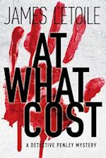 At What Cost (Detectives Penley and Newberry Mystery, nr. 1)