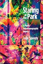 Staring at the Park (Writing Lives - Ethnographic Narratives)