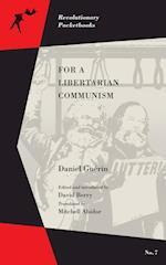For a Libertarian Communism (Revolutionary Pocketbooks)