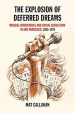 Explosion of Deferred Dreams