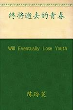 Will Eventually Lose Youth