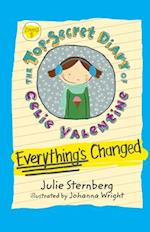 Everything's Changed (The Top secret Diary of Celie Valentine)