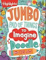 Jumbo Pad of Things to Imagine, Doodle, and Draw (Highlights Jumbo Books Pads)