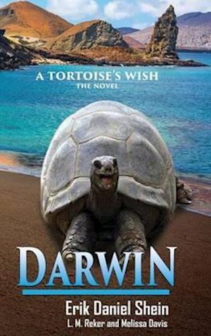 Bog, hardback Darwin: A Tortoise's Wish, The Novel af L M Reker, Melissa Davis, Erik Daniel Shein