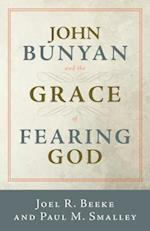 John Bunyan and the Grace of Fearing God