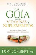 La guía para las vitaminas y suplementos / Guide for Vitamins and Supplements