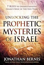 Unlocking the Prophetic Mysteries of Israel