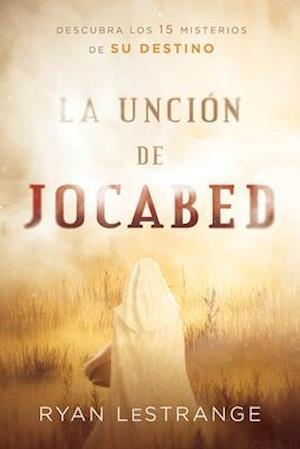 La Unción de Jocabed / The Jochabed Anointing