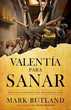 Valentía Para Sanar / Courage to Be Healed