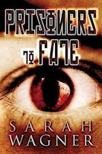 Prisoners to Fate af Sarah Wagner