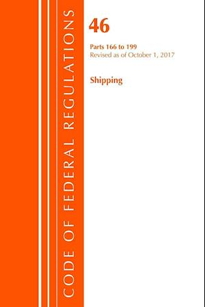 Code of Federal Regulations, Title 46 Shipping 166-199, Revised as of October 1, 2017