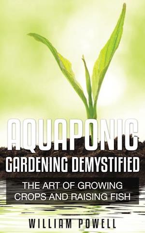 Aquaponic Gardening Demystified af William Powell