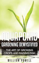 Aquaponic Gardening Demystified af William Powell
