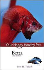 Betta (Your Happy Healthy Pet Guides, nr. 52)