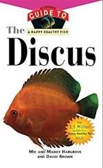 The Discus (Your Happy Healthy Pet Guides, nr. 143)