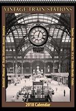 Vintage Train Stations 2018 Calendar