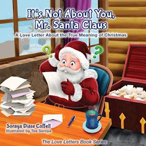 It's Not About You Mr. Santa Claus af Soraya Diase Coffelt