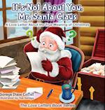 It's Not About You Mr. Santa Claus af Soraya Diase Coffelt