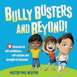 Bully Busters and Beyond: 9 Treasures to Self-Confidence, Self-Esteem, and Strength of Character af Phil Nguyen, Master Phil Nguyen