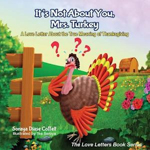 It's Not About You Mrs. Turkey