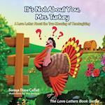It's Not About You, Mrs. Turkey af Soraya Diase Coffelt